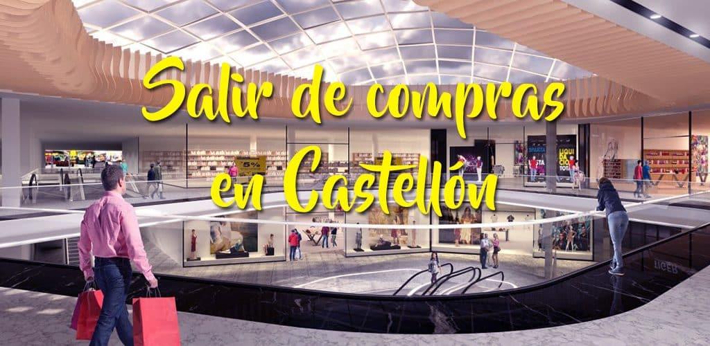 Salir de compras en Castellón